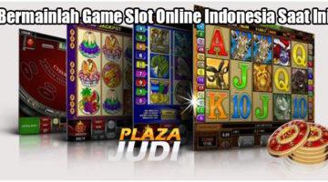 Bermainlah Game Slot Online Indonesia Saat Ini